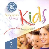 America's Choice Kids 2: 15 Top Worship Songs CD