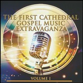 The First Cathedral Gospel Music Extravaganza, Volume 1