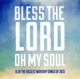 Bless the Lord, Oh My Soul: 15 of the Biggest Worship Songs of 2013