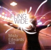 Fling Wide: Misty Edwards Live CD