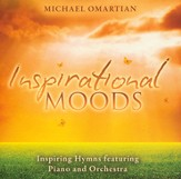 Inspirational Moods-Inspiring Hymns Featuring Piano and Orchestra