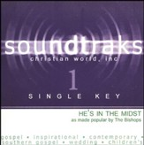He's In The Midst (Single Key), Accompaniment CD