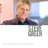 The Ultimate Collection: Steve Green CD