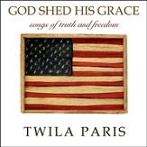 God Shed His Grace, CD