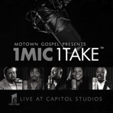 Motown Gospel Presents: 1 Mic, 1 Take