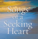 Songs of a Seeking Heart CD