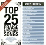 Top 25 Praise Songs, 2007 Edition, CD