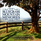 Bluegrass Mountain Memories: Instrumental Bluegrass Favorites