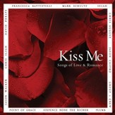 Kiss Me: Songs of Love & Romance [Music Download]