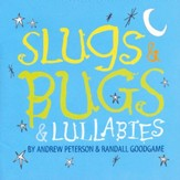 Slugs & Bugs & Lullabies