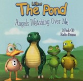 Life At The Pond: Angels Watching Over Me CD