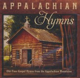 Appalachian Hymns: Old-Time Gospel Hymns From The Appalachian Mountains