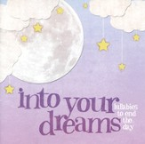 Into Your Dreams: Lullabies To End The Day CD