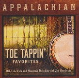 Appalachian Toe Tappin' Favorites: Old-Time Fold and  Mountain Melodies with Jim Hendricks