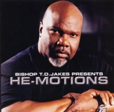 Bishop T.D. Jakes Presents: He-Motions, Compact Disc [CD]