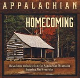 Appalachian Homecoming Down Home Melodies from the Appalachian Mountains