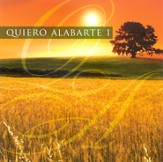 Quiero Alabarte 1 (I Want to Worship You, Volume 1)