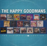 The Happy Goodmans: The Ultimate Collection