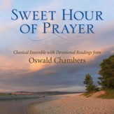 Sweet Hour of Prayer: Classical Ensemble with Devotional Readings from Oswald Chambers