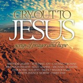 Cry Out to Jesus: Songs of Prayer & Hope