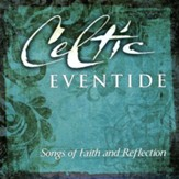 Celtic Eventide: Songs of Faith and Reflection CD