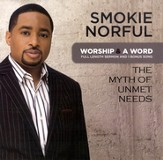 Worship And A Word: The Myth Of Unmet Needs [Music Download]