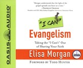 I Can Evangelism: Taking the I Can't Out of Sharing Your Faith - Unabridged Audiobook [Download]