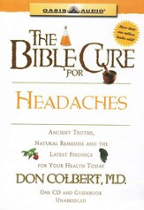 The Bible Cure for Headaches: Ancient Truths, Natural Remedies and the Latest Findings for Your Health Today - Unabridged Audiobook [Download]