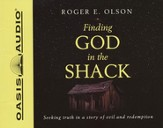 Finding God in the Shack - Unabridged Audiobook [Download]