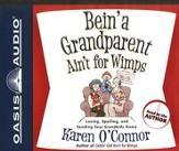 Bein' a Grandparent Ain't for Wimps: Loving, Spoiling, and Sending Your Grandkids Home - Unabridged Audiobook [Download]