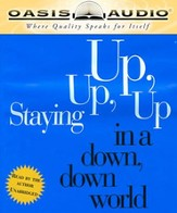 Staying Up, Up, Up in a Down, Down World: Daily Hope for the Daily Grind - Unabridged Audiobook [Download]