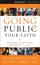 Going Public with Your Faith: Becoming a Spiritual Influence at Work - Abridged Audiobook [Download]