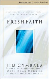 Fresh Faith: What Happens When Real Faith Ignites God's People - Abridged Audiobook [Download]