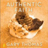 Authentic Faith: The Power of a Fire-Tested Life - Unabridged Audiobook [Download]