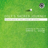 Golf's Sacred Journey: Seven Days at the Links of Utopia - Unabridged Audiobook [Download]