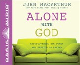 Alone with God: Rediscovering the Power and Passion of Prayer - Unabridged Audiobook [Download]
