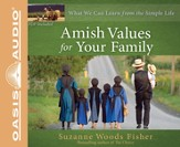 Amish Values for Your Family: What We Can Learn from the Simple Life - Unabridged Audiobook [Download]