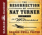 The Resurrection of Nat Turner, Part 1: The Witnesses: A Novel - Unabridged Audiobook [Download]