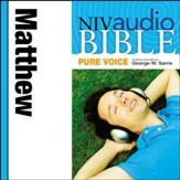 NIV Audio Bible, Pure Voice: Matthew, Narrated by George W. Sarris - Special edition Audiobook [Download]