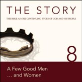 The Story, NIV: Chapter 8 - A Few Good Men . . . and Women - Special edition Audiobook [Download]