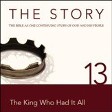 The Story, NIV: Chapter 13 - The King Who Had It All - Special edition Audiobook [Download]