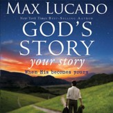 God's Story, Your Story: When His Becomes Yours Audiobook [Download]
