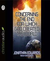 The End for Which God Made The World - Unabridged Audiobook [Download]