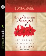 God is in The Manger: Reflections on Advent and Christmas - Unabridged Audiobook [Download]