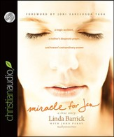 Miracle for Jen: A Tragic Accident, a Mother's Desperate Prayer, and Heaven's Extraordinary Answer - Unabridged Audiobook [Download]