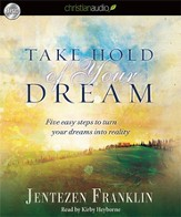 Take Hold of Your Dream: Five easy steps to turn your dreams into reality - Unabridged Audiobook [Download]