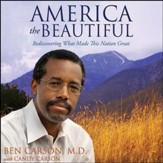 America the Beautiful: Rediscovering What Made This Nation Great Audiobook [Download]