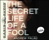 The Secret Life of a Fool: One Man's Raw Journey from Shame to Grace - Unabridged Audiobook [Download]