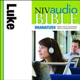 NIV Audio Bible, Dramatized: Luke - Special edition Audiobook [Download]