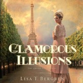 Glamorous Illusions: A Novel - Unabridged Audiobook [Download]